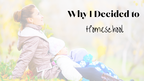 Why I Decided to Homeschool