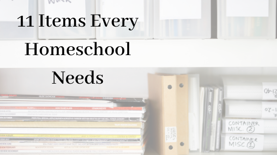 11 Items Every Homeschool Needs