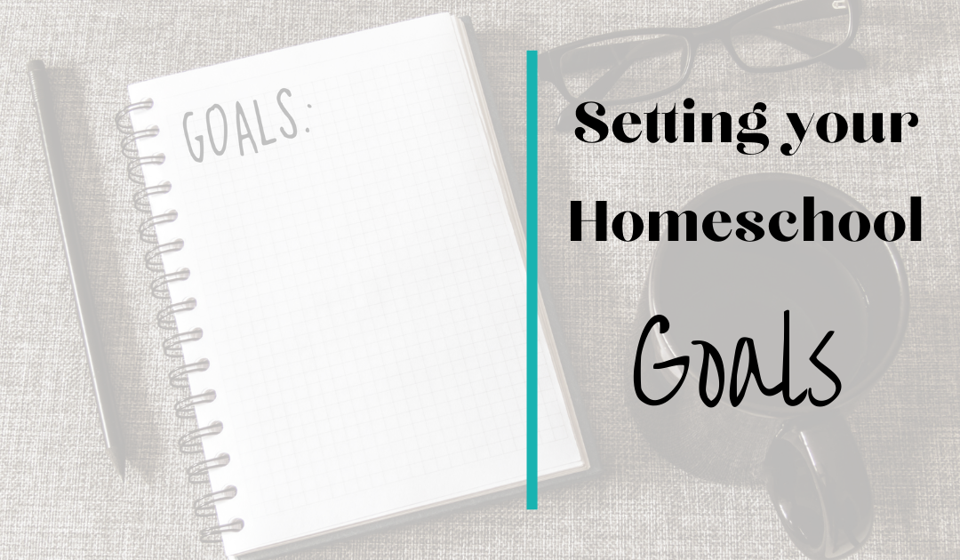 Setting Your Homeschool Goals